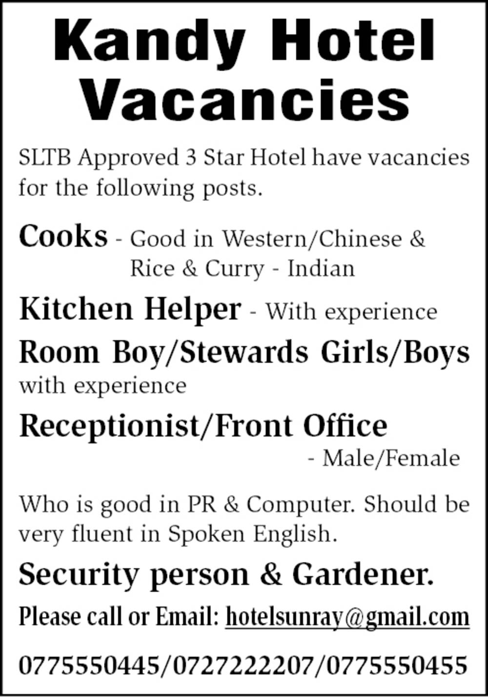 Cooks, Kichen Helper, Room Boy, Stewards Girls/ Boys, Receptionist, Front Office, Security Person, Gardner
